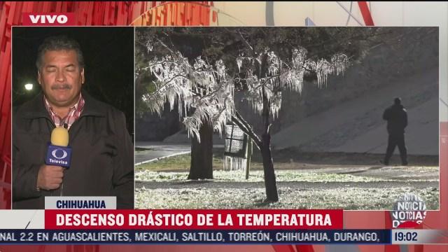pronostican descenso drastico de la temperatura en chihuahua