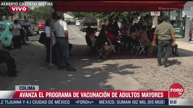 inicia vacunacion covid 19 para adultos mayores en zonas urbanas de colima
