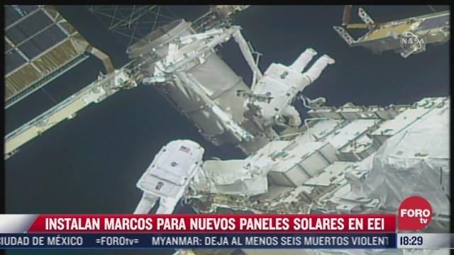 instalan marcos para paneles solares en estacion espacial internacional