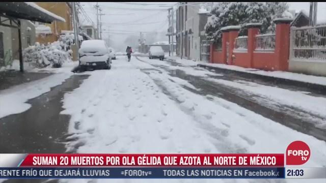 ola gelida al norte de mexico suma 20 muertos