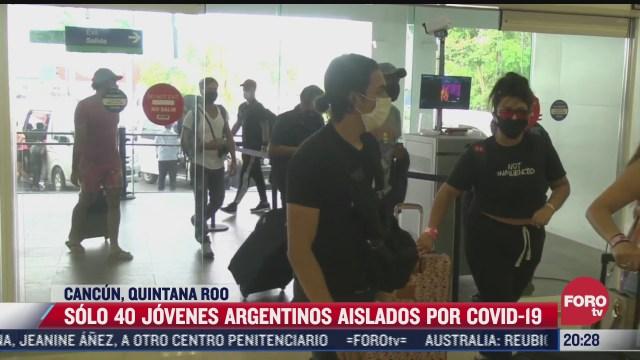 solo 40 jovenes argentinos aislados por covid 19 en cancun