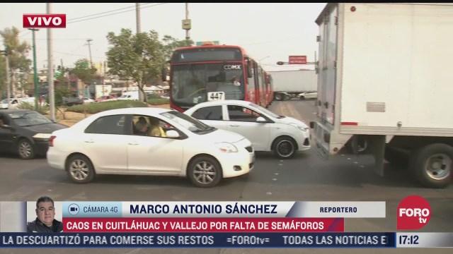 caos vial en cuitlahuac y vallejo por falla de semaforos
