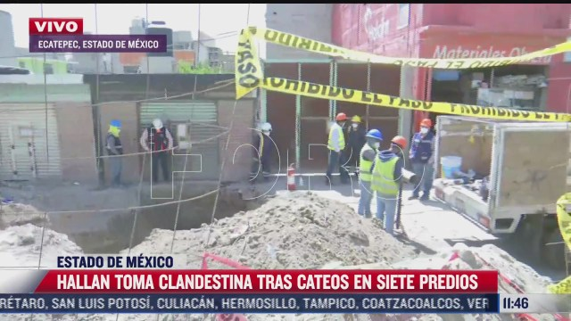 hallan toma clandestina tras cateos en siete predios en estado de mexico