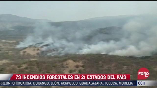hay 73 incendios activos en 21 estados de mexico conafor