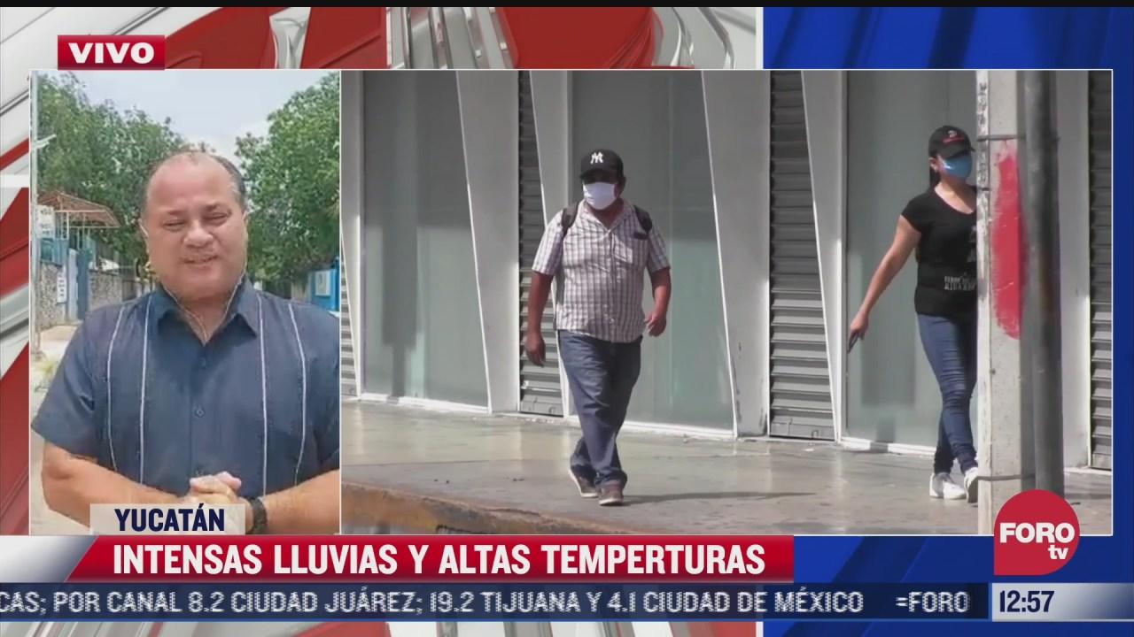 intensas lluvias y altas temperaturas en yucatan