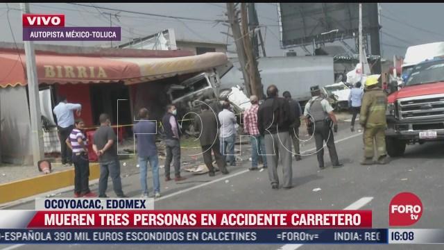 mueren tres personas tras accidente de trailer en la mexico toluca