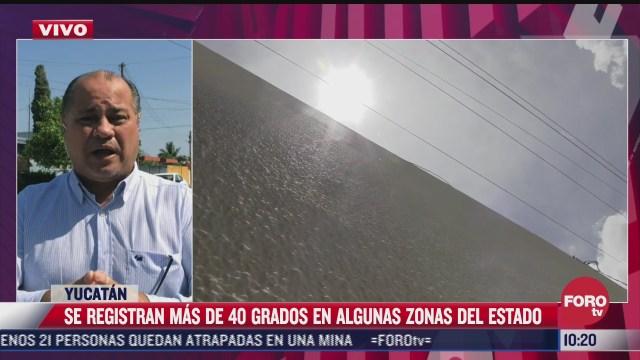se registran mas de 40 grados en algunas zonas de mexico