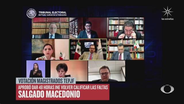 tribunal electoral determina que ine resuelva candidatura de salgado macedonio