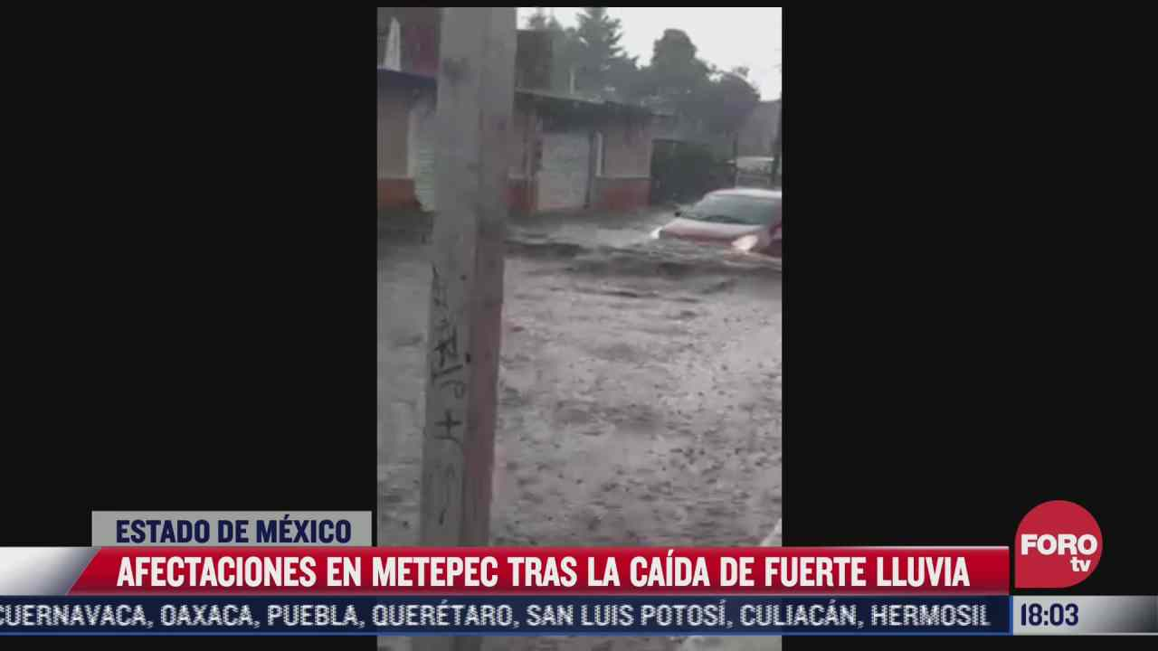 afectaciones en metepec tras la caida de fuerte lluvia
