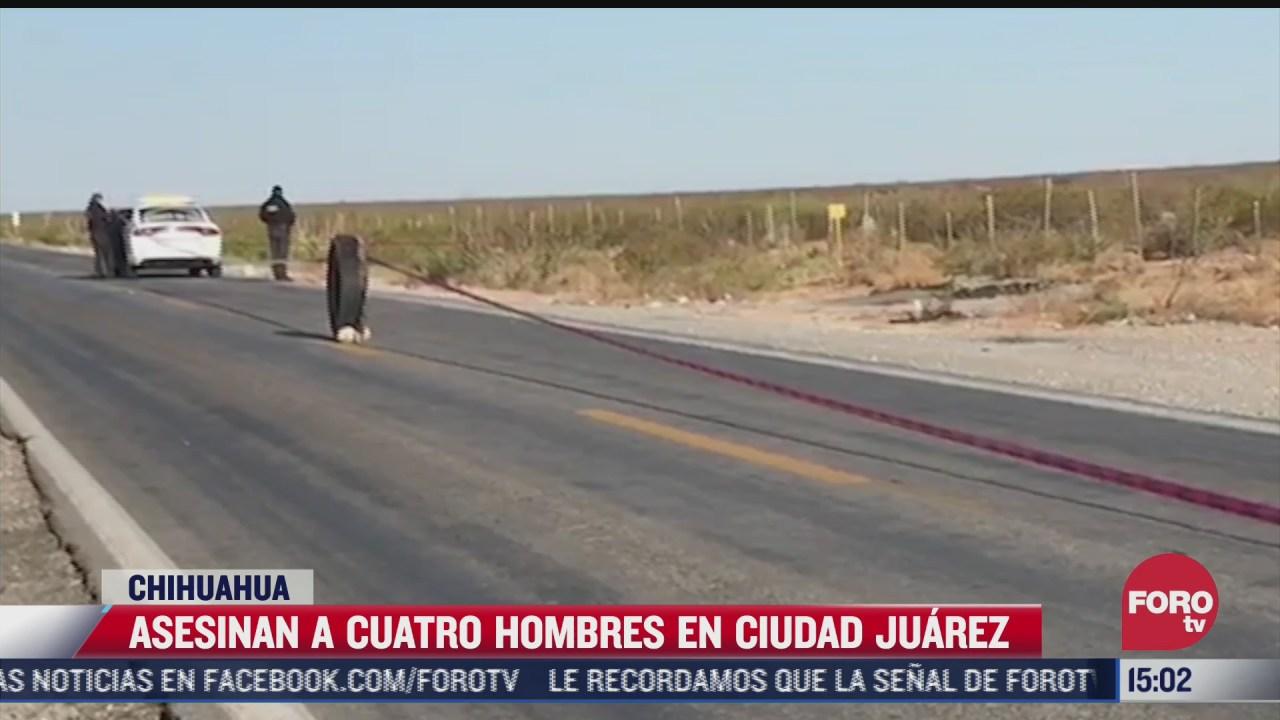 asesinan a 4 hombres en ciudad juarez chihuahua