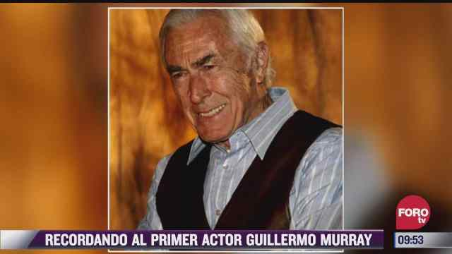 espectaculosenexpreso fallece el primer actor guillermo murray