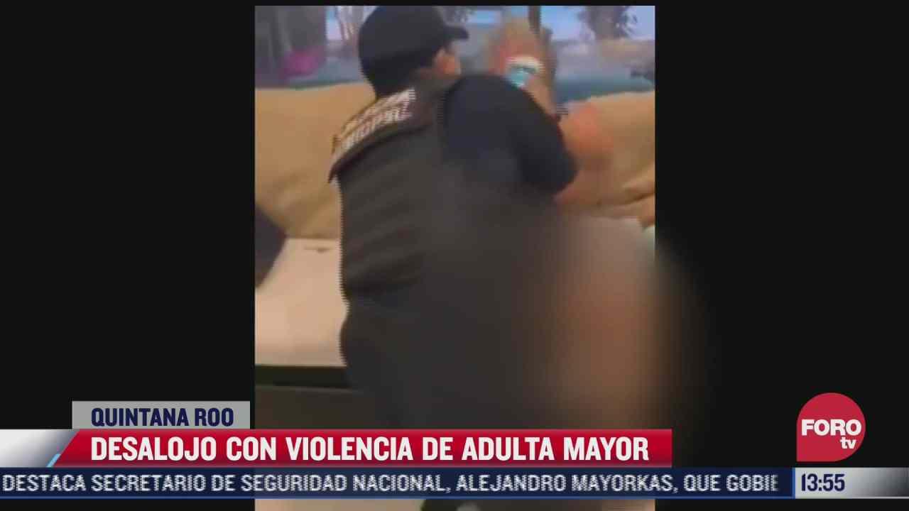 policias de cancun realizan desalojo con violencia a adulto mayor