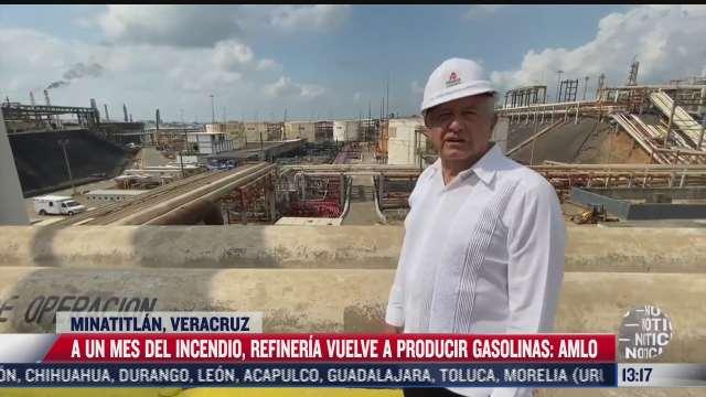 refineria en minatitlan vuelve a producir gasolinas tras incendio amlo