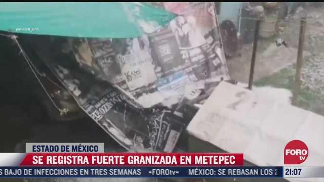 se registra fuerte granizada en metepec estado de mexico