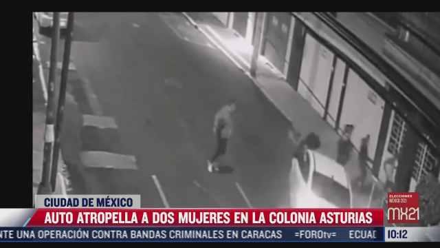 atropella a dos mujeres en calles de la colonia asturias