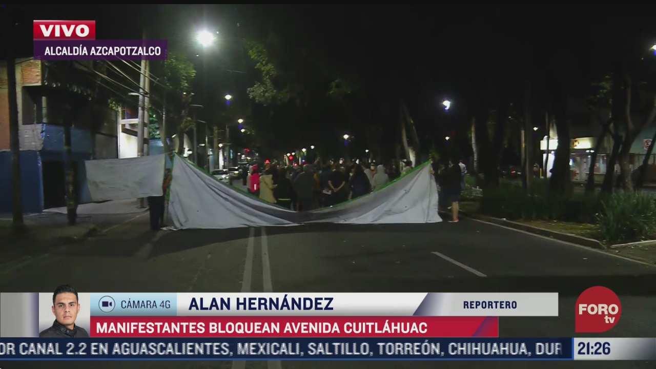 manifestantes bloquean avenida cuitlahuac en cdmx