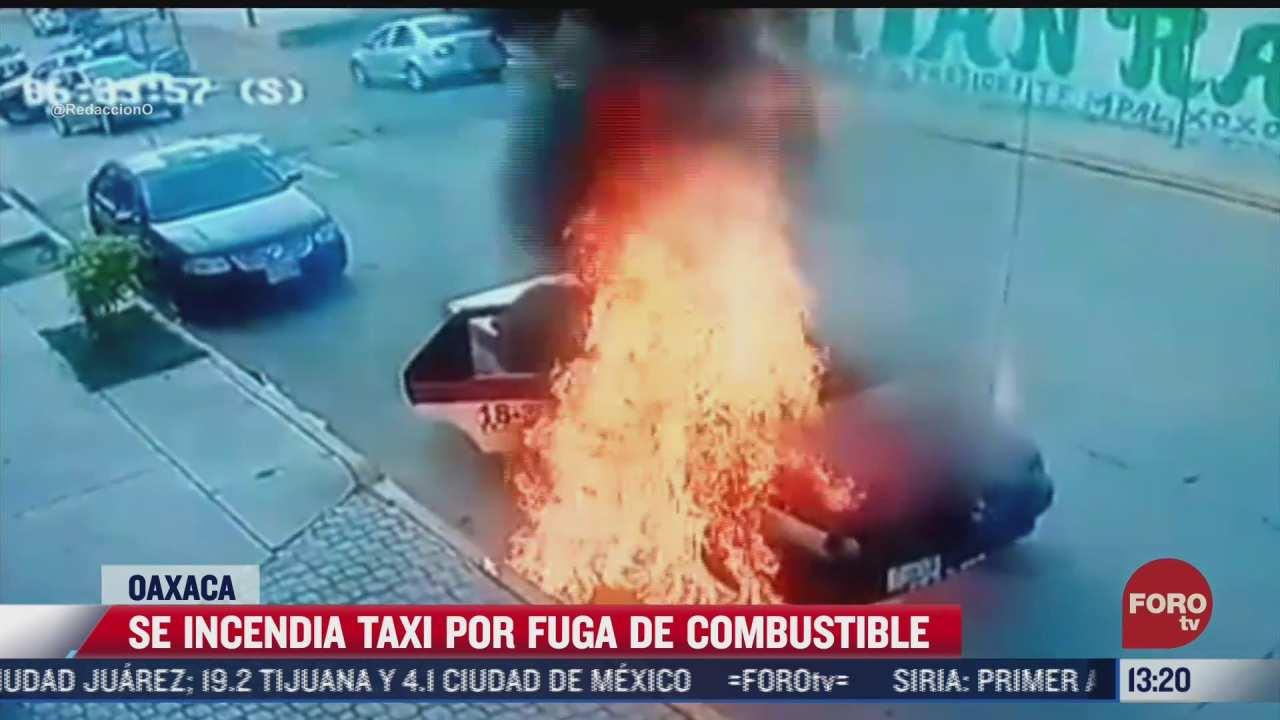 se incendia taxi por fuga de combustible en oaxaca