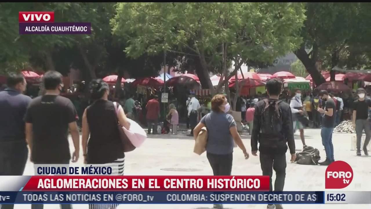 aglomeraciones en el centro historico en cdmx pese a covid