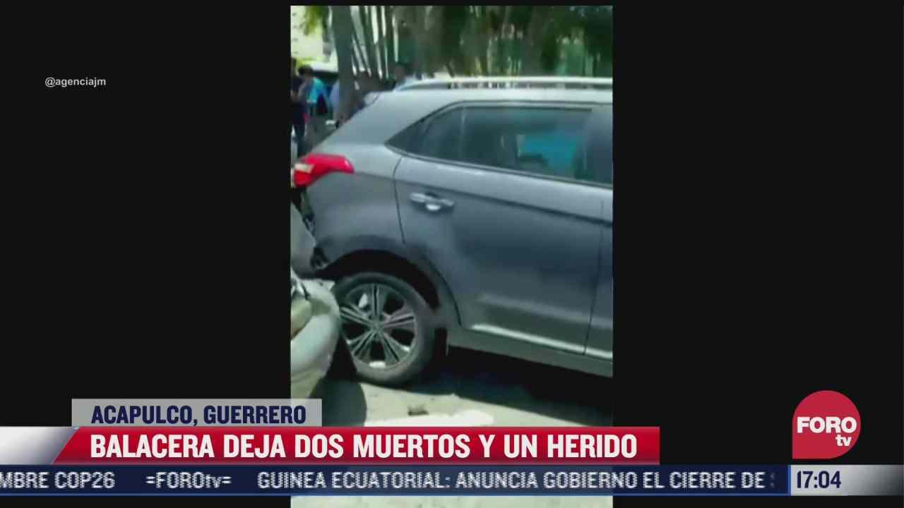 balacera en acapulco deja dos muertos y un herido