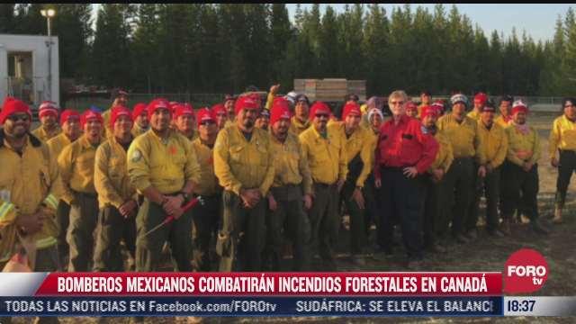 bomberos mexicanos se unen al combate de incendios forestales de canada