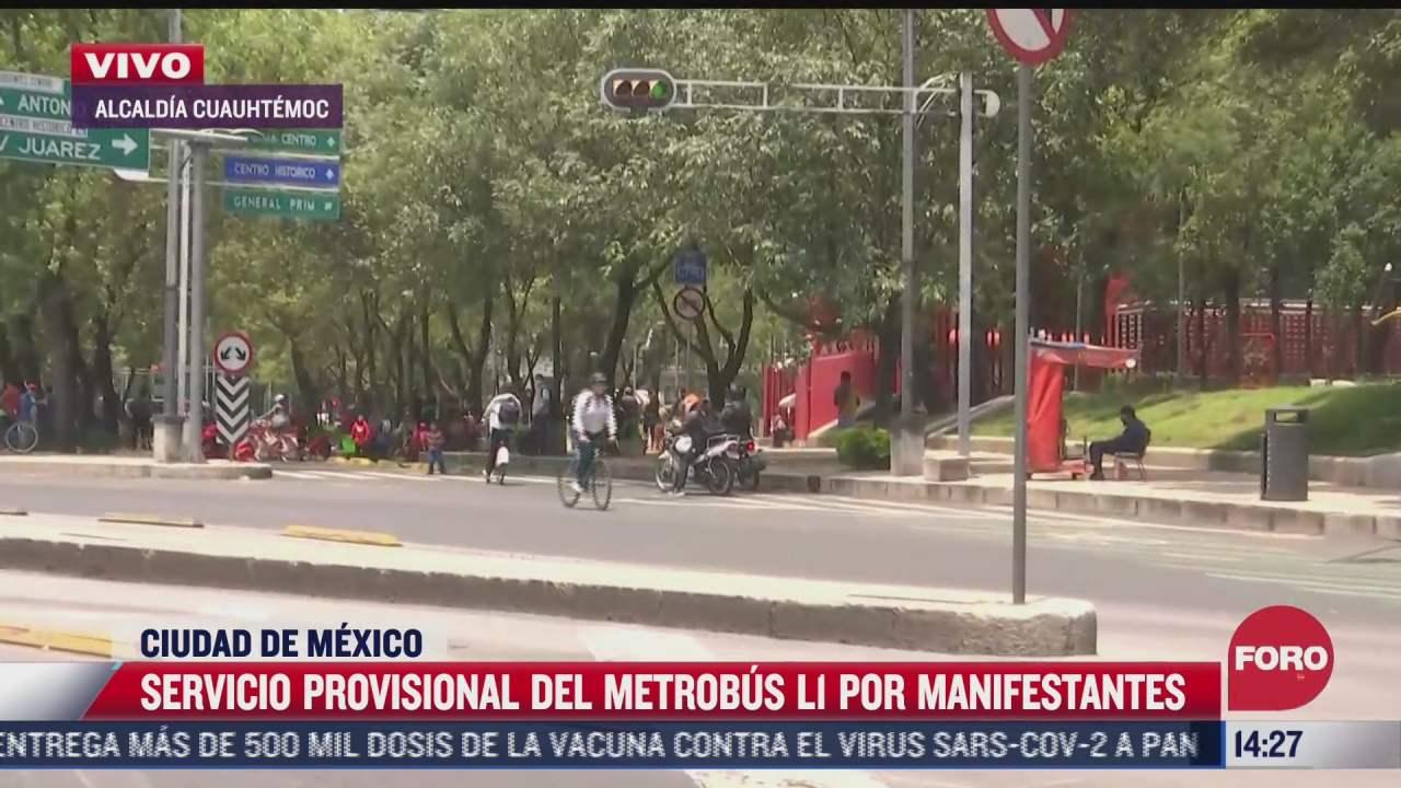 brindan servicio provisional del metrobus cdmx en l1 y l7 por manifestantes