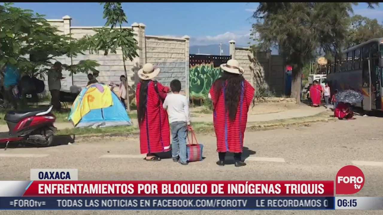 enfrentamientos por bloqueo de indigenas triquis en oaxaca