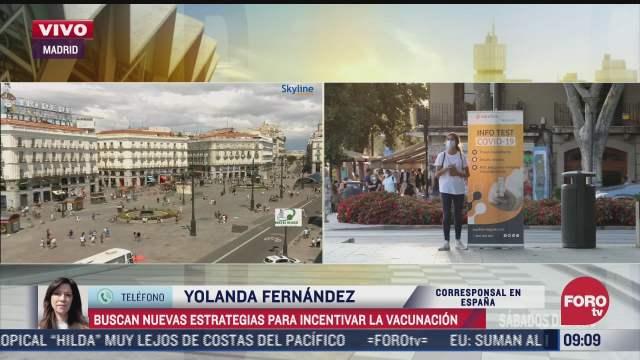espana busca nuevas estrategias para incentivar la vacunacion contra covid