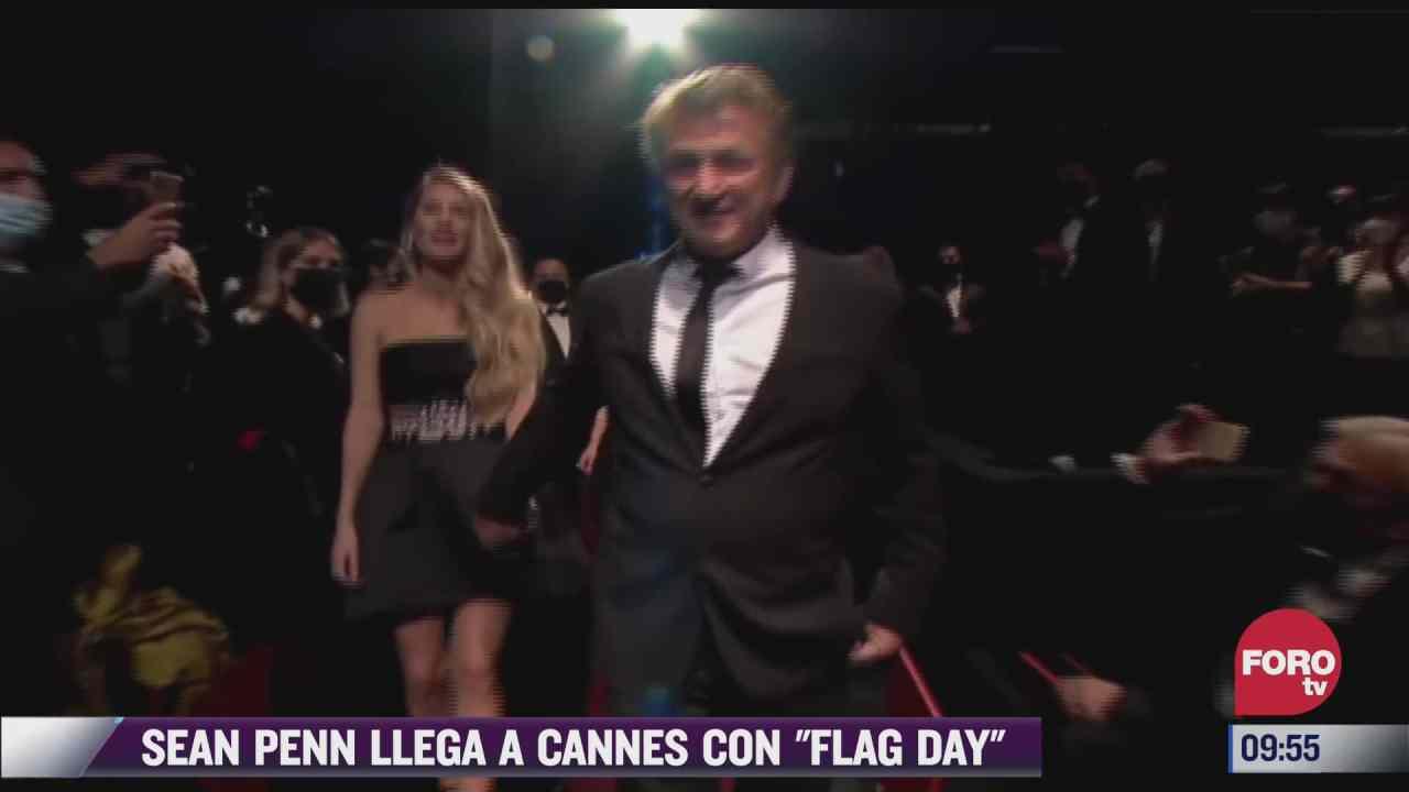 espectaculosenexpreso sean penn llega a cannes con flag day
