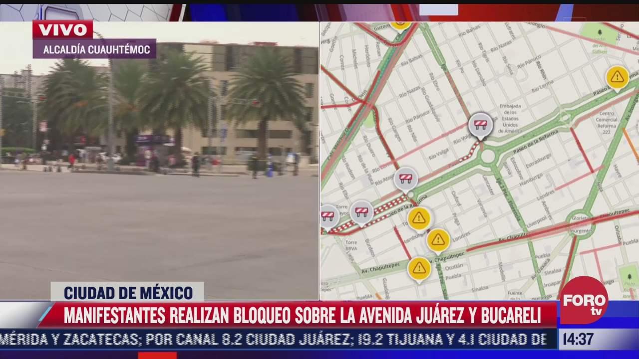 manifestantes realizan bloqueo sobre la avenida juarez y bucareli en cdmx
