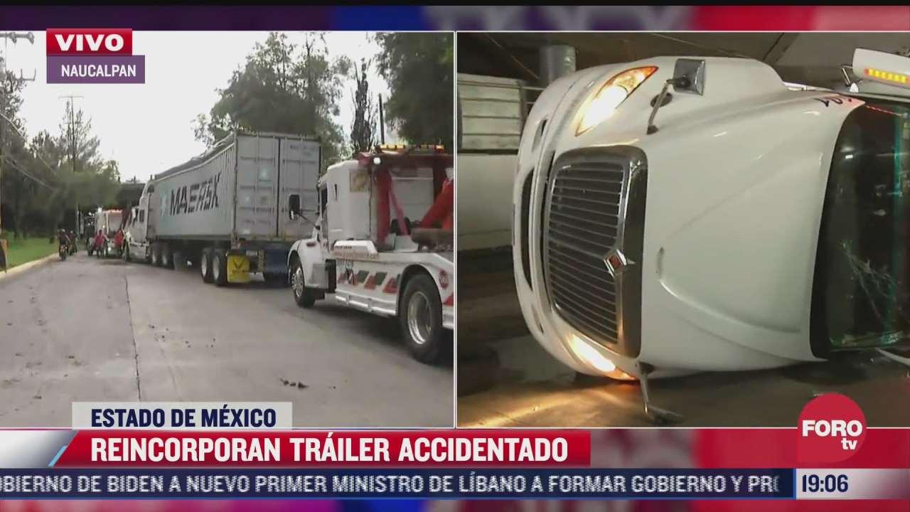 reincorporan trailer que volco y cayo sobre un auto en naucalpan