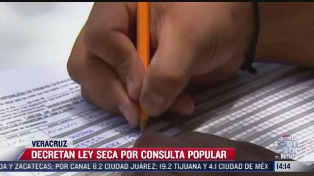 veracruz anuncia ley seca por la consulta popular