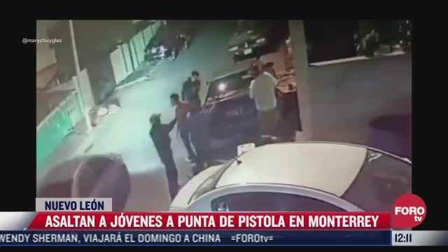 video sujetos armados asaltan a jovenes en monterrey nuevo leon