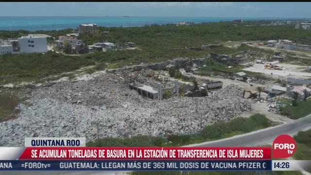 reportan basura acumulada en estacion de transferencia en isla mujeres