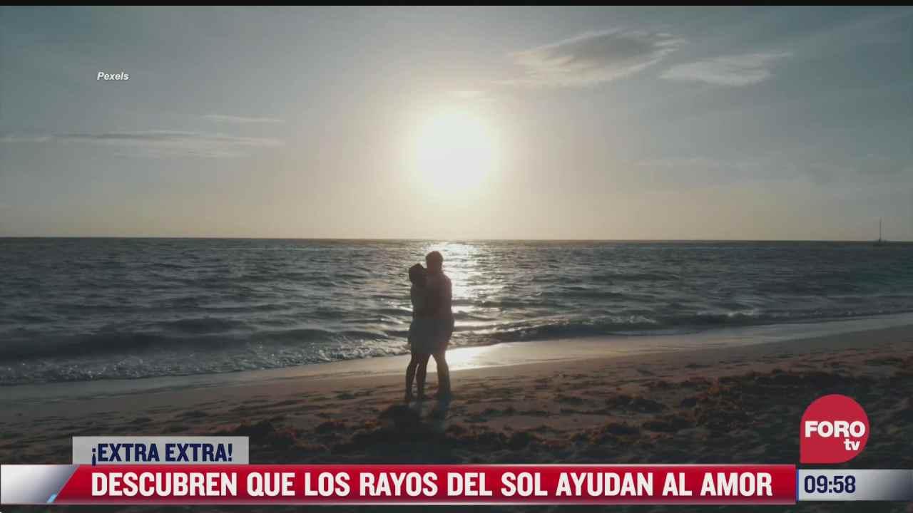 extra extra descubren que los rayos del sol ayudan al amor