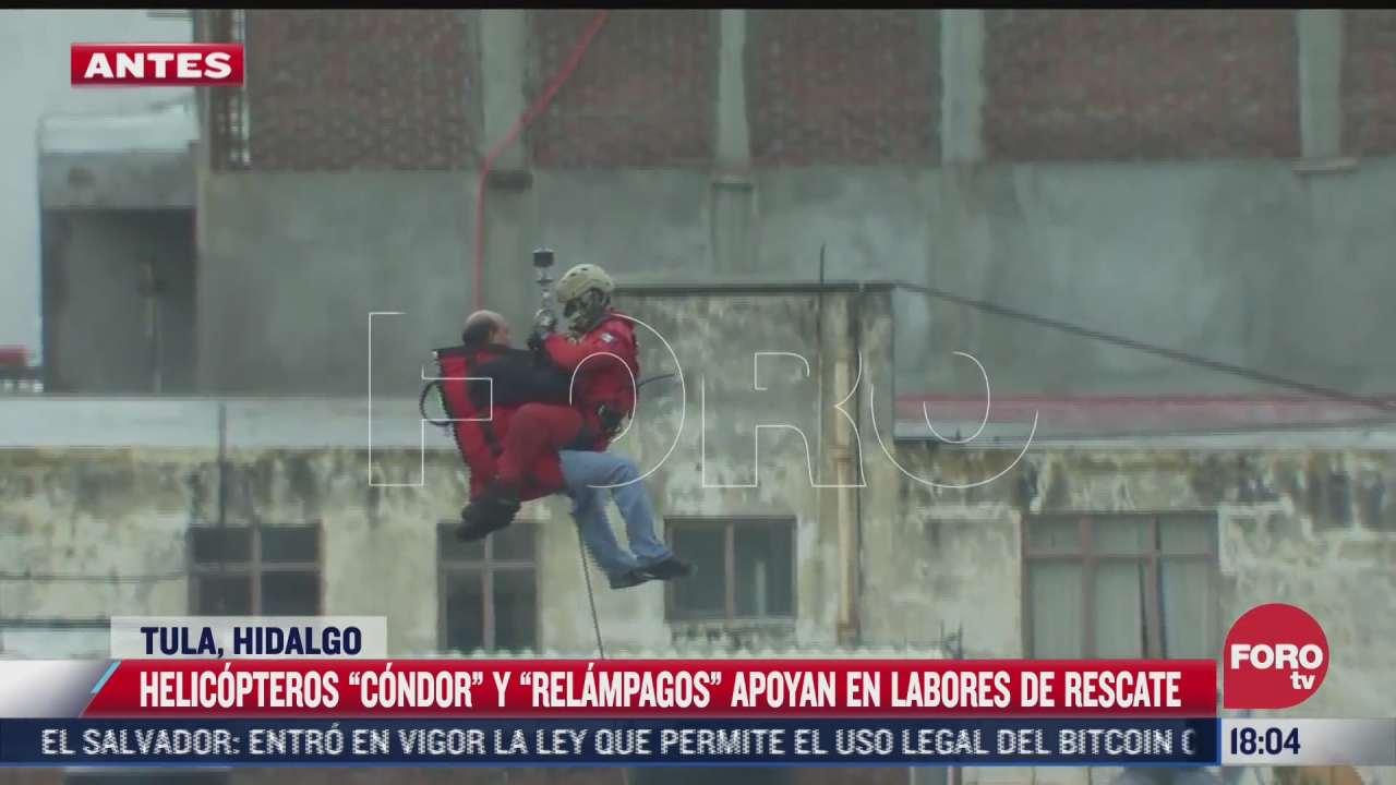helicopteros condor y relampago apoyan en labores de rescate en tula hidalgo