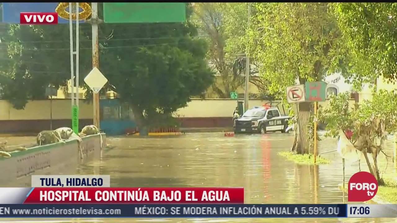 hospital de tula continua bajo el agua tras inundaciones