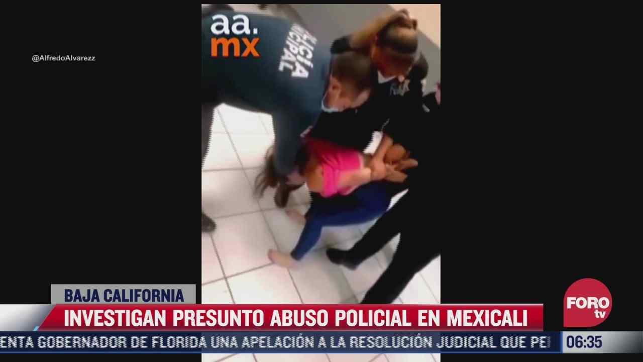 investigan presunto abuso policial en mexicali baja california