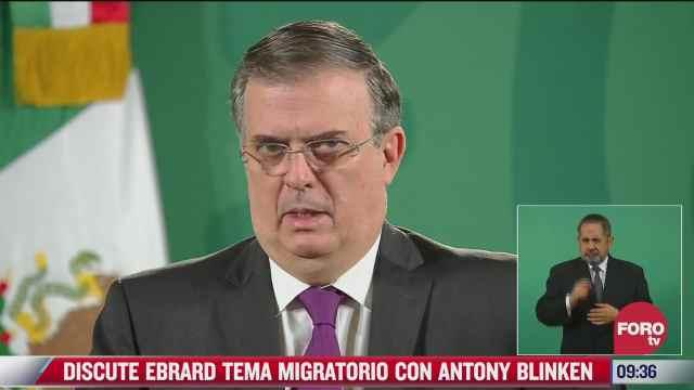 marcelo ebrard discute tema migratorio con antony blinken