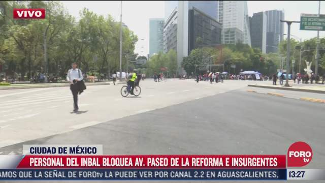 personal del inbal bloquea paseo de la reforma e insurgentes cdmx