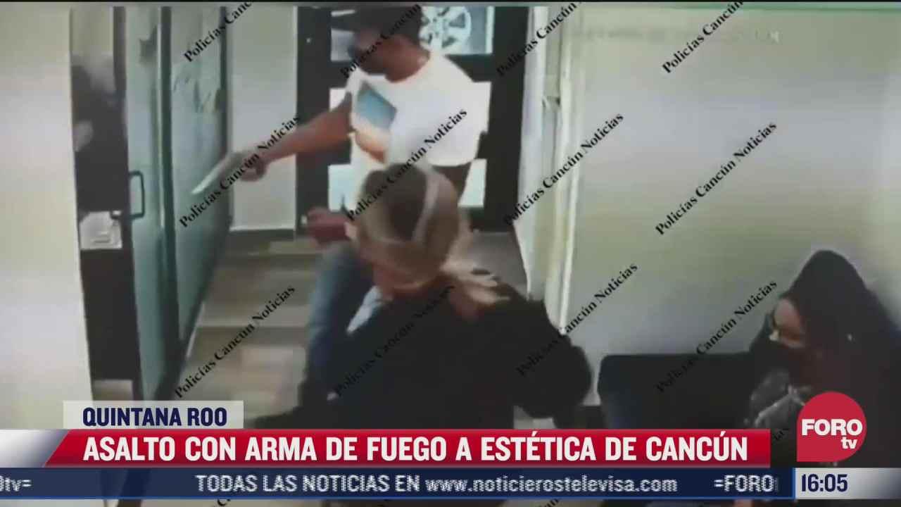 video asalto con arma de fuego en estetica de quintana roo