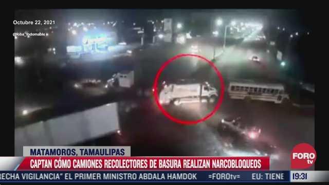 camiones recolectores de basura realizan narcobloqueos en matamoros