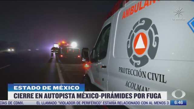 cierran autopista mexico piramides por fuga de combustible en el estado de mexico