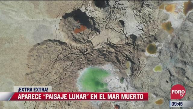 extra extra aparece paisaje lunar en el mar muerto