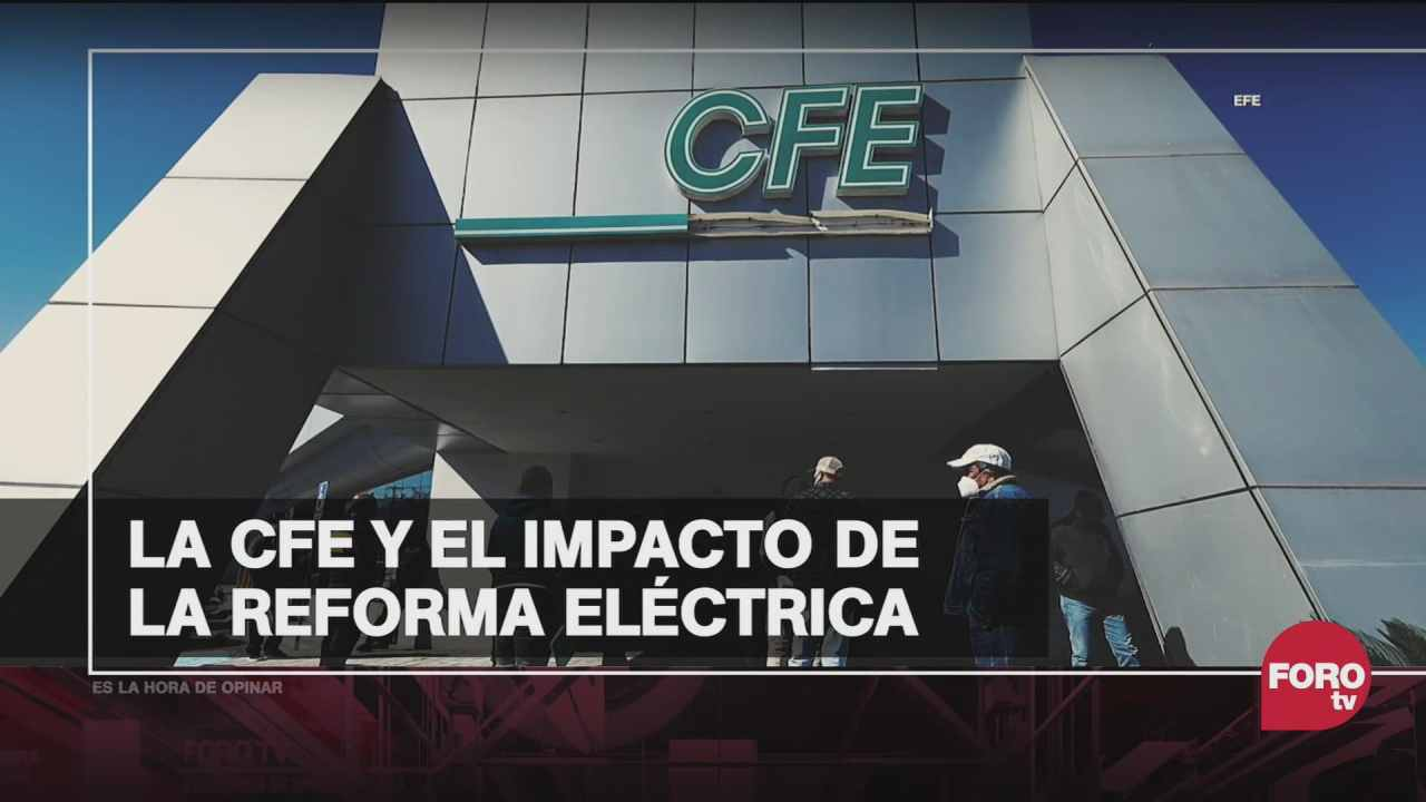 la reforma electrica terminara por fortalecer a la cfe