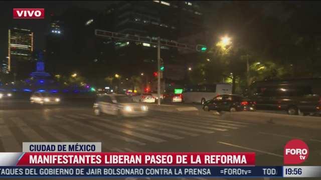 manifestantes liberan paseo de la reforma