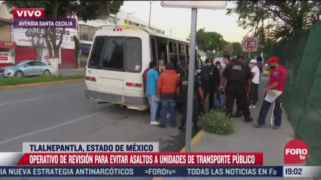 realizan operativo en transporte publico en tlalnepantla tras homicidio de chofer