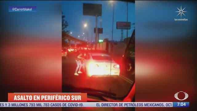 video asaltan a punta de pistola a automovilista en periferico sur