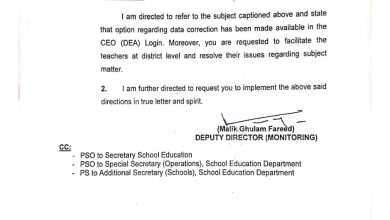 AVAILABILITY OF DATA CORRECTION OPTION IN THE CEO ( DEA ) LOGIN I am directed to refer to the subject captioned above and state that option regarding data correction has been made available in the CEO ( DEA ) Login . Moreover , you are requested to facilitate the teachers at district level and resolve their issues regarding subject matter . 2 . I am further directed to request you to implement the above said directions in true letter and spirit .