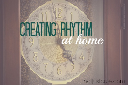 Creating Rhythm and Routines