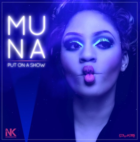 MUNA PUT ON A SHOW Muna – Put On A Show (Prod. BabyFresh)